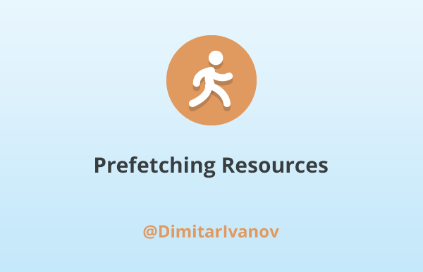 Prefetching Resources
