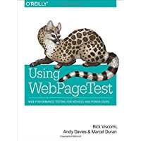 Using WebPageTest: Web Performance Testing for Novices and Power Users