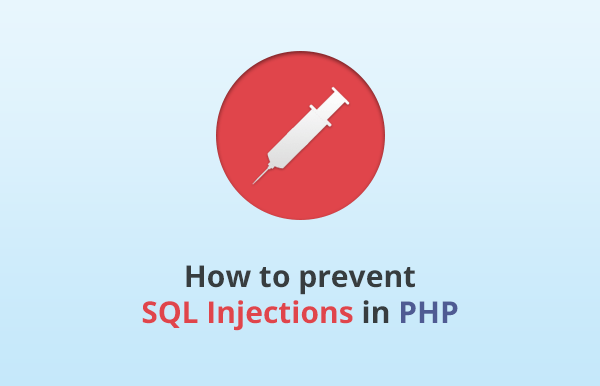 How to prevent SQL injections in PHP
